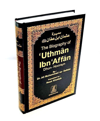 The Biography of Uthman ibn Affan (RA) (Darussalam - HB)