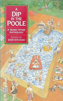 A Dip in the Poole: A Short Story Anthology by John Stevens (Ed.) GC