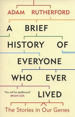 A Brief History of Everyone Who Ever Lived: The , Rutherford, Adam, New