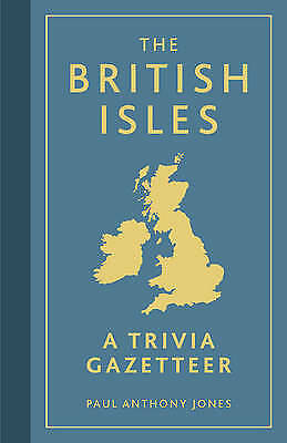 The British Isles: A Trivia Gazetteer, Jones, Paul Anthony, New