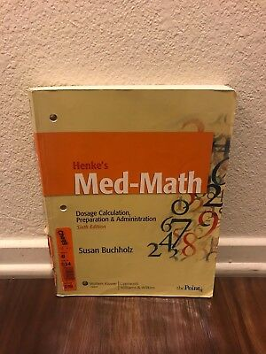 Henke's Med-Math : Dosage Calculation, Preparation and Administration by Grace H