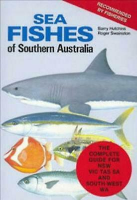 Sea Fishes of Southern Australia: Complete Field Guide for Anglers by Barry Hutc