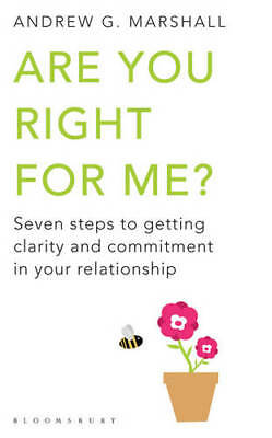 Are You Right for Me?: Seven Steps to Getting Cl, Andrew G. Marshall, New