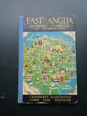 EAST ANGLIA THE BROADS CAMBRIDGE ELY PETERBORO CHAMBERS ILLUSTRATED GUIDE c1950