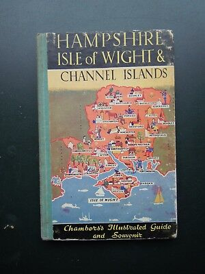 HAMPSHIRE, ISLE OF WIGHT & CHANNEL ISLANDS CHAMBERS ILLUSTRATED GUIDE c1950