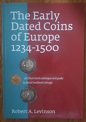 The Early Dated Coins of Europe 1234-1500 by Robert Levinson
