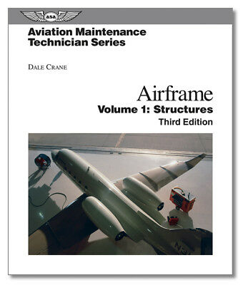 Aviation Maintenance Technician: Airframe - Structures Vol. 1 by Dale Crane (200