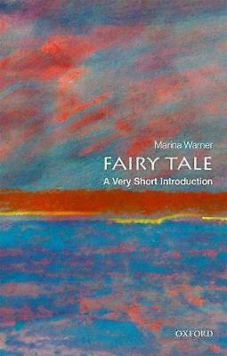 Fairy Tale: a Very Short Introduction by Marina Warner (English) Paperback Book