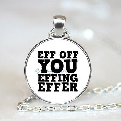 Eff Off You Effing Glass Dome Tibet silver Chain Pendant Necklace,Wholesale