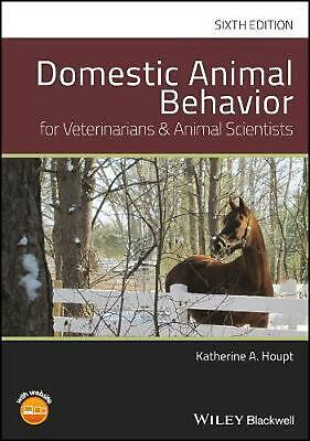 Domestic Animal Behavior for Veterinarians and Animal Scientists by Katherine A