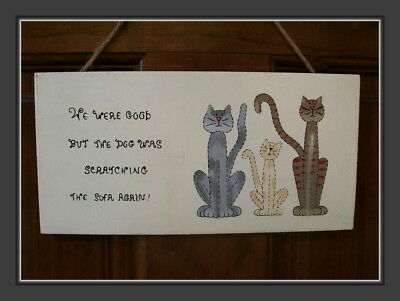 The Cats Blaming The Dog Wooden Sign - Painted And It Comes With A Jute Hanger