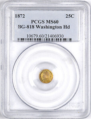 1872 California Fractional Gold BG-818 Washington Head 25C - PCGS MS60 -
