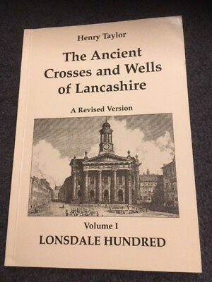 The Ancient Crosses and Wells Of Lancashire