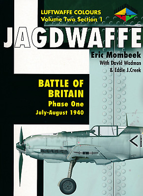 Jagdwaffe -BATTLE OF BRITAIN Phase One July-August 1940 -Luftwaffe Colours vol.