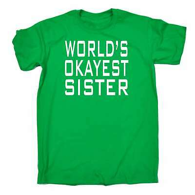 Funny T Shirt Worlds Okayest Sister Brother Sibling Sis Birthday T-SHIRT