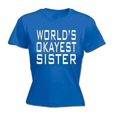 Womens Funny T Shirt Worlds Okayest Sister Brother Sibling Sis Birthday T-SHIRT