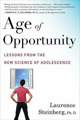 Age of Opportunity : Lessons from the New Science of Adolescence by Laurence St…