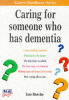 Caring for Someone Who Has Dementia (Carers Handbook), Brotchie, Jane, Good Cond
