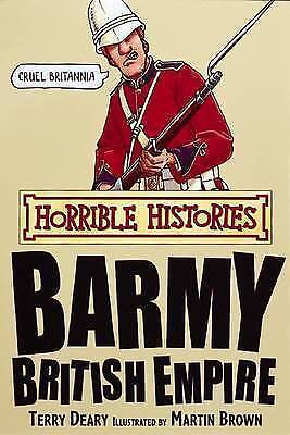 BARMY BRITISH EMPIRE Horrible Histories - Terry Deary - NEW Paperback - FREE P&H