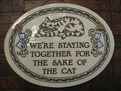 New Trinity Pottery Cat Tile Plaque - We're Staying Together for ... the Cat