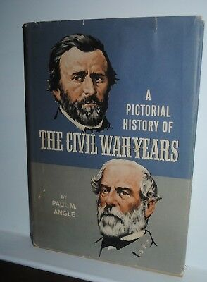 A Pictorial History of The Civil War Years, Paul Angle, 1967, hardcover
