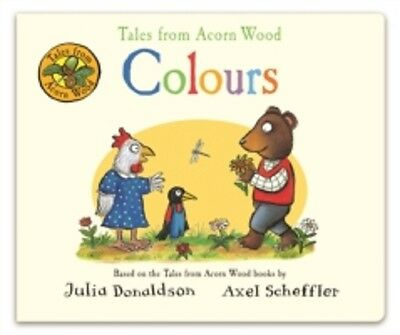 Tales From Acorn Wood / Colours / Julia Donaldson 9781509815555
