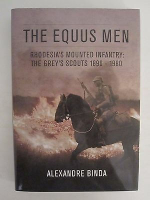 The Equus Men - Rhodesia's Mounted Infantry: The Grey's Scouts 1896-1980