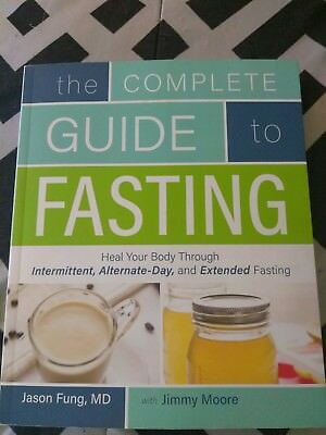The Complete Guide to Fasting: Heal Your Body Through Intermittent Alternate-Day