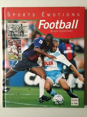 Sports Emotions Football - Alain Constant / Ed. Fontaine Des Arts 2000
