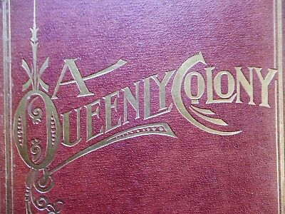 [TRAILL, William Henry]. A Queenly Colony. Pen Sketches and Camera Glimpses.