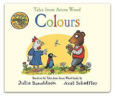 Tales from Acorn Wood: Colours by Julia Donaldson 9781509815555