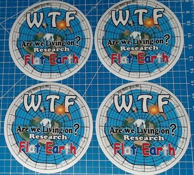 "Set of 4 WTF are we livng on research Flat earth map 7"" circle bumper sticker"
