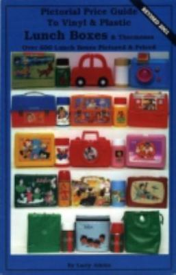 PICTORIAL PRICE GUIDE TO VINYL & PLASTIC LUNCH BOXES & THERMOSES: By Larry NEW