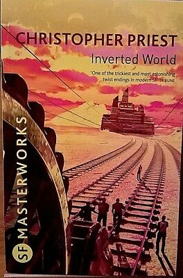 INVERTED WORLD by CHRISTOPHER PRIEST - (2009) - SF MASTERWORKS (YELLOW) Pbk