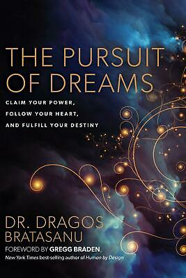 The Pursuit Of Dreams: Claim Your Power, Follow Your Heart, And FulfillYour Dest