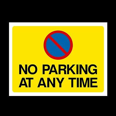 No Parking at any Time Plastic Sign & Sticker, A4, A5, A6 (MISC154)