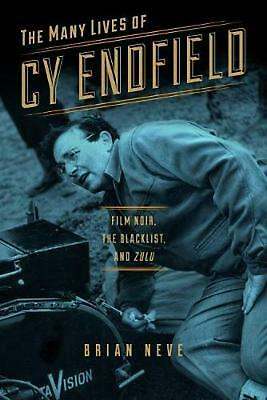 """The Many Lives of Cy Endfield: Film Noir, the Blacklist, and """"Zulu"""": Film Noir,"""