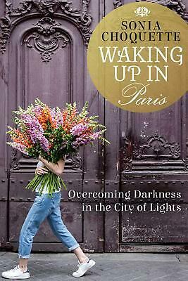 Waking Up in Paris by Sonia Choquette Hardcover Book Free Shipping!