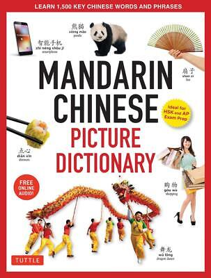 Mandarin Chinese Picture Dictionary: Learn 1000 Key Chinese Words and Phrases [P
