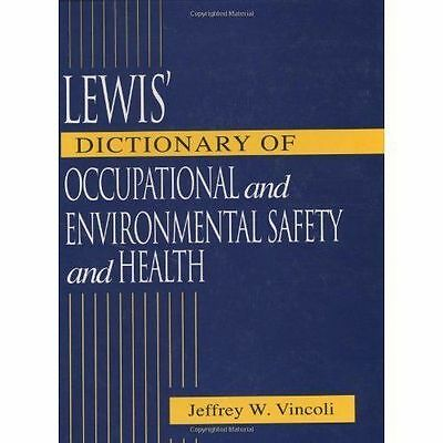 Lewis' Dictionary of Occupational and Environmental Safety and Health by Vincol