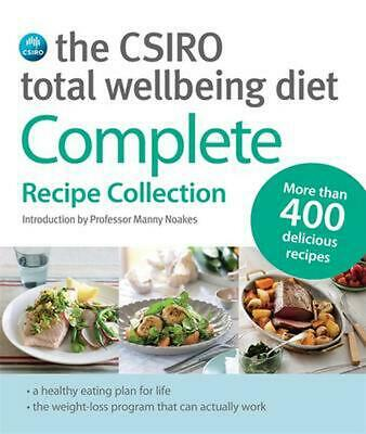 The CSIRO Total Wellbeing Diet: Complete Recipe Collection by Manny Noakes Paper