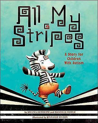 All My Stripes: A Story for Children with Autism by Rudolph, Shaina -Paperback