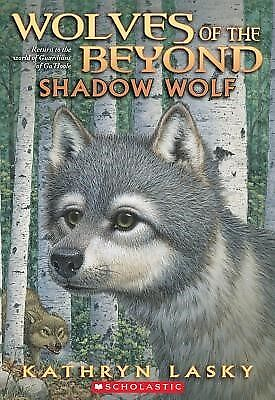 Wolves of the Beyond #2: Shadow Wolf by Lasky, Kathryn -Paperback