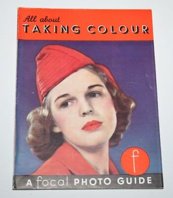 A Focal Photo Guide - All about Taking Colour - C.L. Thomson - 1955