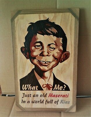 "ALFRED E NEUMAN  ""What Me ?"" - Wood Sign"