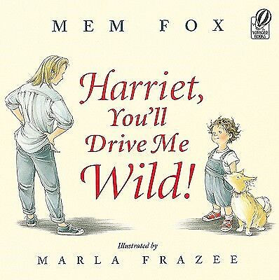 Harriet, You'll Drive Me Wild by Fox, Mem -Hcover