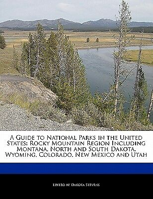 A Guide National Parks in United States Rocky Mountain Re by Stevens Dakota