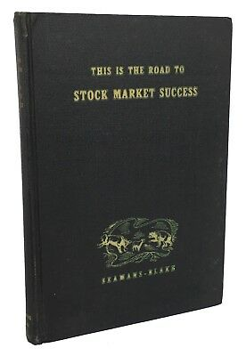 1944 This Is The Road To Stock Market Success by George Seamans 1st Ed. Wall St.