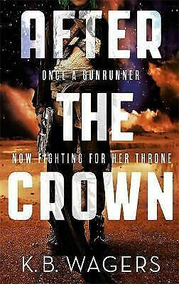 After The Crown / K B Wagers	9780356508023