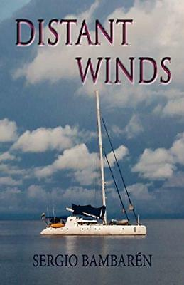 Distant Winds: Volume 1, Bambarén, Sergio F., Good Condition Book, ISBN 97814663